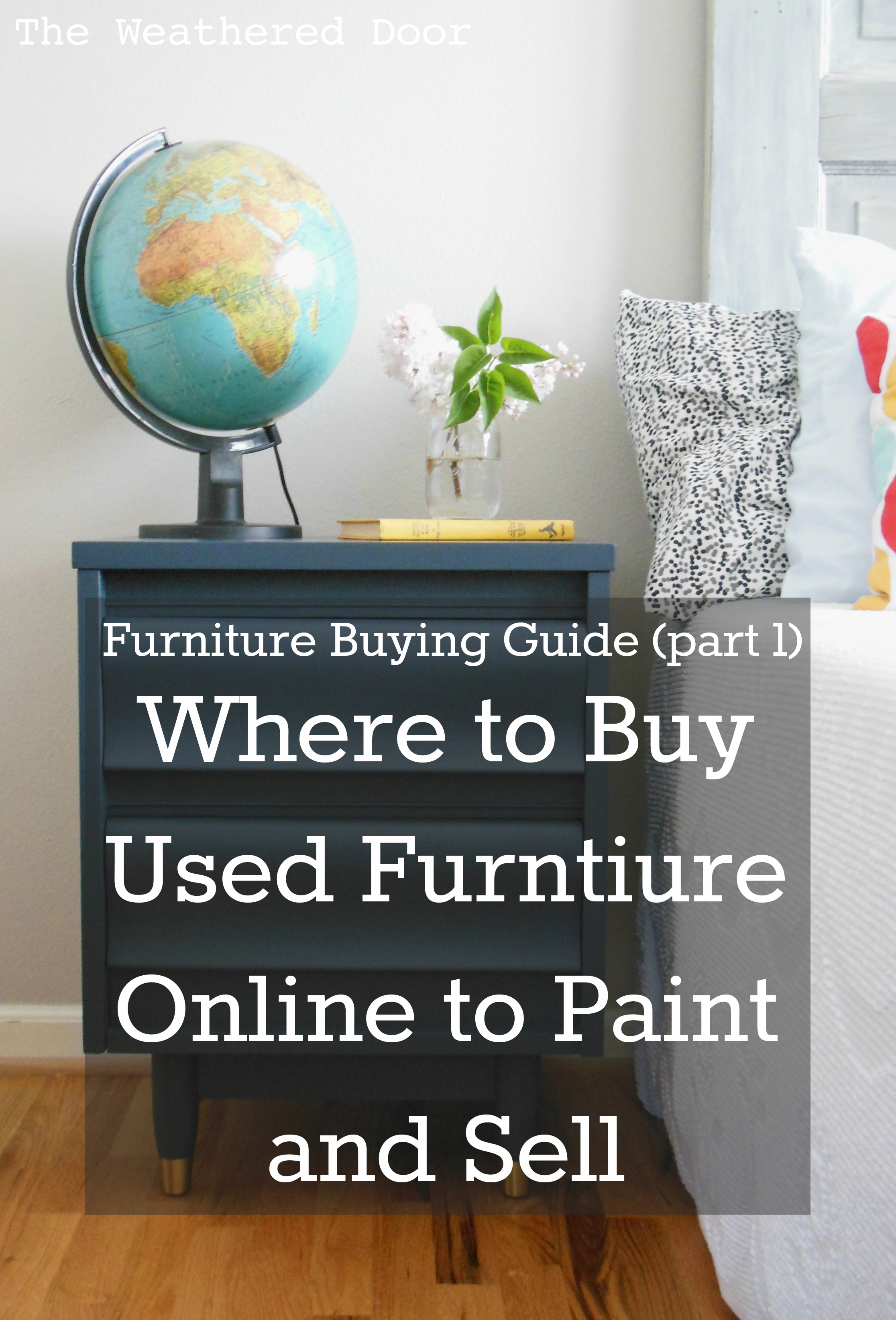 Charmant Furniture Buying Guide: Where To Look For And Buy Used Furniture Pieces  Online To Paint And Sell (Part 1)   The Weathered Door