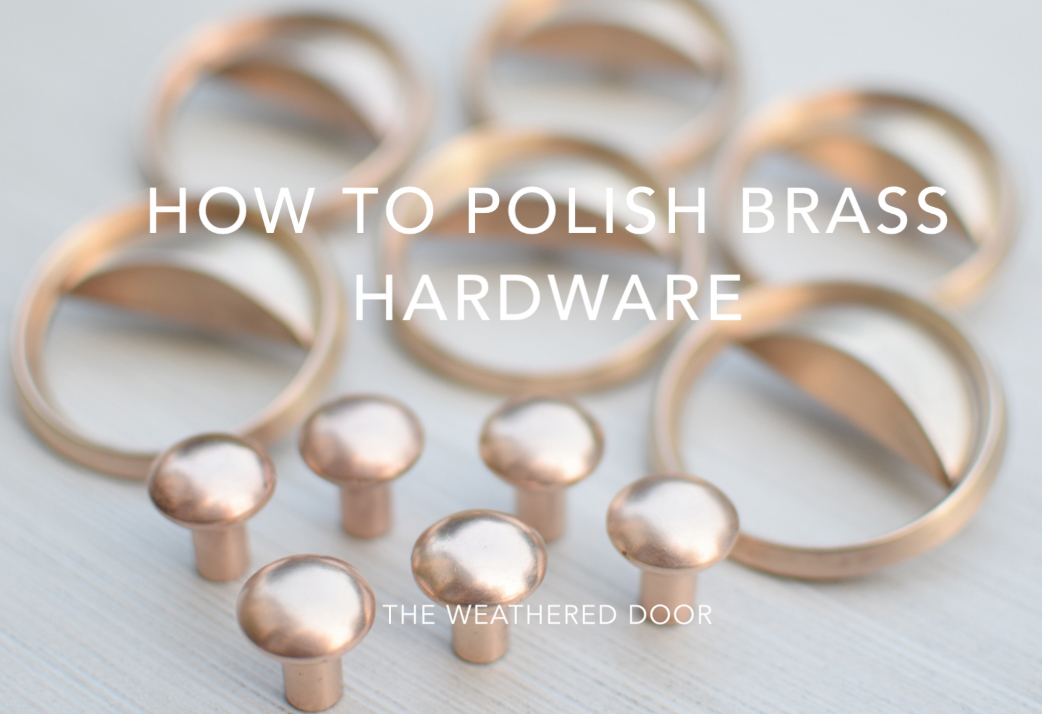 How To Polish Brass Hardware Video Tutorial The Weathered Door