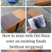 How to Stain with Gel Stain Over an Existing Finish [without stripping]